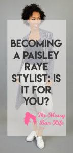 Becoming a Paisley Raye Stylist