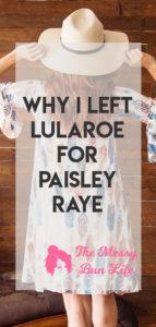 Why I Left LuLaRoe for Paisley Raye