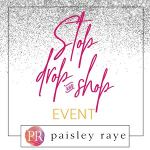 Paisley Raye Black Friday Event: Stop, Drop and Shop