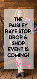 The Paisley Raye Stop, Drop & Shop Event is Coming!