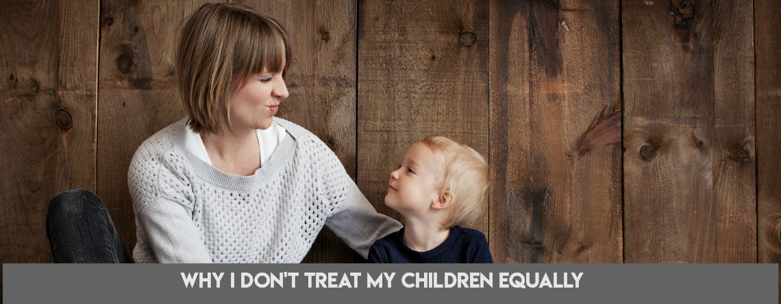 Why I Don't Treat My Children Equally