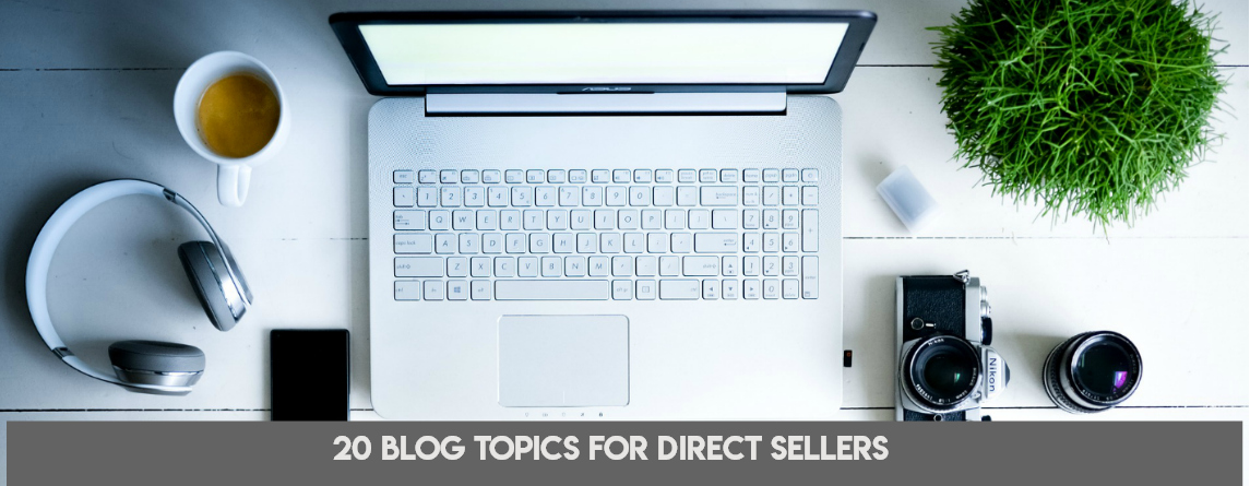 20 blog topics for direct sellers