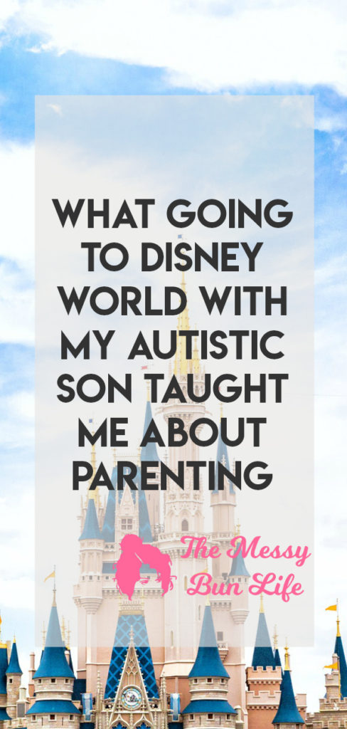 what going to disney world with my autistic son taught me about parenting