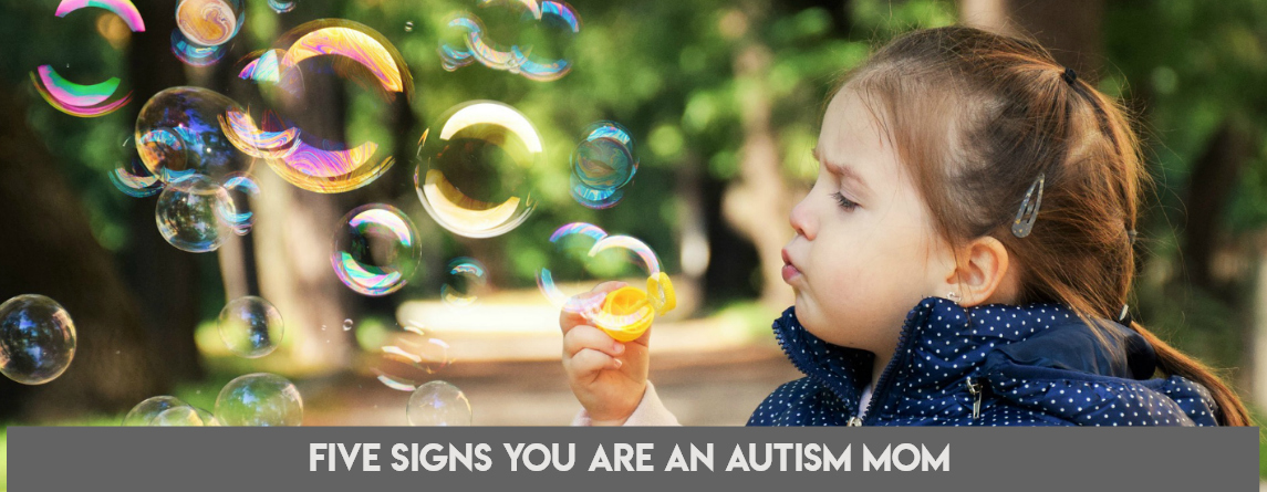 five signs you are an autism mom