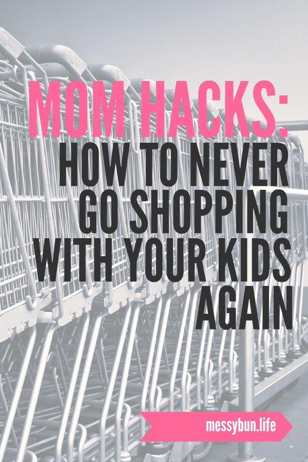 Mom Hacks: How To Never Go Shopping With Your Kids Again