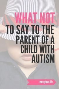 what not to say to the parent of a child with autism
