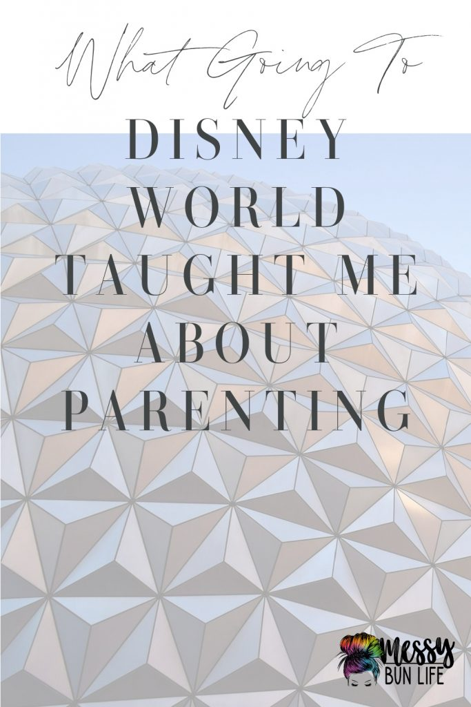 What going To Disney World Taught Me About Parenting